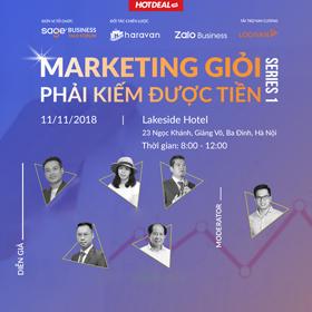 Business Talk Forum: Marketing giỏi phải kiếm được tiền. (Hà Nội)