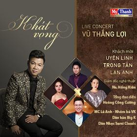Live Concert: VŨ THẮNG LỢI - KHÁT VỌNG