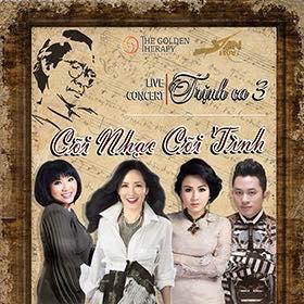 Live concert Trịnh Ca 3 - Cõi nhạc Cõi Tình