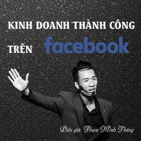 KINH DOANH THÀNH CÔNG TRÊN FACEBOOK 2019